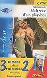 ma?tresse d un play boy ; une s?duction impr?visible ; orageuse passion pack en 3 volumes