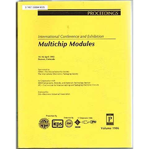 Multichip modules: International conference and exhibition, 14-16 April 1993, Denver, Colorado (Proceedings)