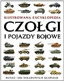 Czolgi i pojazdy bojowe Ilustrowana encyklopedia