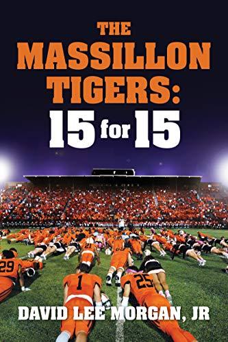 The Massillon Tigers: 15 for 15 (English Edition)