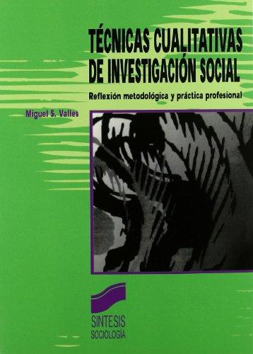 Técnicas cualitativas de investigación social (Síntesis sociología) por Miguel S. Vallés