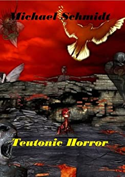 Teutonic Horror (German Edition) di [Schmidt, Michael]
