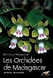 Les Orchidées de Madagascar: Orchids of Madagascar (Collection Parthénope)