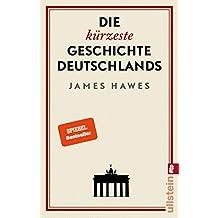 Die kürzeste Geschichte Deutschlands (German Edition)