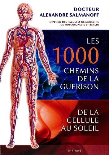 LES 1000 CHEMINS DE LA GUERISON-DE LA CELLULE AU SOLEIL