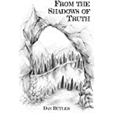 From the Shadows of Truth (English Edition)