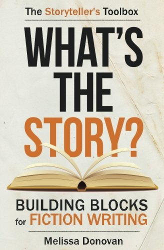 What's the Story? Building Blocks for Fiction Writing (Storyteller's Toolbox)