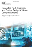Integrated Fault Diagnosis and Control Design of Linear Complex Systems (Control, Robotics and Sensors)