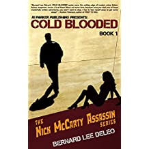 Cold Blooded Assassin Book 1: Witness Protection: Wit-Sec Romance Action (Nick McCarty Assassin Series) (English Edition)