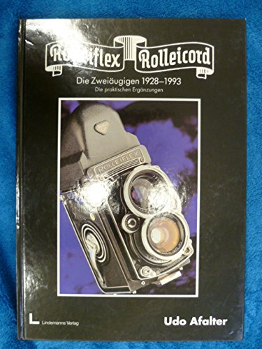 Rolleiflex & Rolleicord. Die Zweiäugigen. Die praktischen Ergänzungen