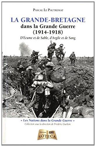 La Grande-Bretagne dans la Grande Guerre : D'écume et de sable, d'argile et de sang par Pascal Le Pautremat