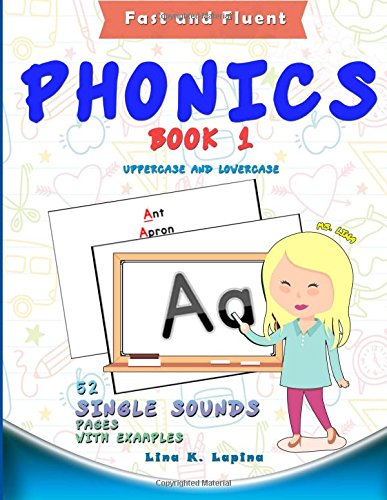 Phonics Flashcards (Single Sounds): 52 flash cards with examples: Volume 1 (Fast and Fluent: Flashcards Book 1) por Lina K. Lapina