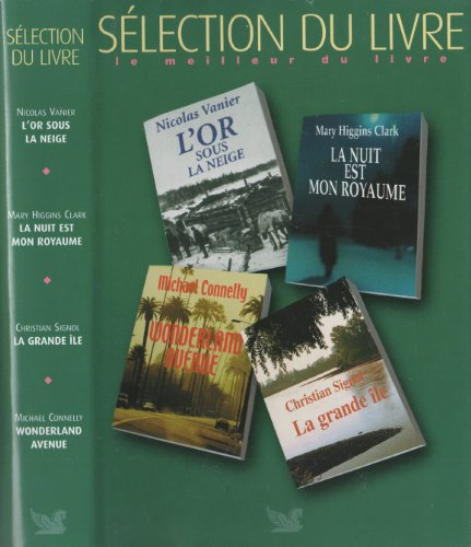 """Sélection du livre """"l'or sous la neige"""" """"la nuit est mon royaume"""" """"wonderland avenue"""" """"la grande île"""""""