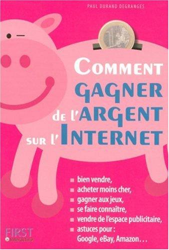 COMMENT GAGNER ARGENT INTERNET par PAUL DURAND-DEGRANGES