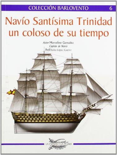 Descargar Libro Navio Santisima Trinidad - Un Coloso De Su Tiempo (Barlovento (espada Pluma)) de Marcelino Gonzalez
