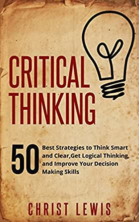 Critical Thinking in Everyday Life: 9 Strategies