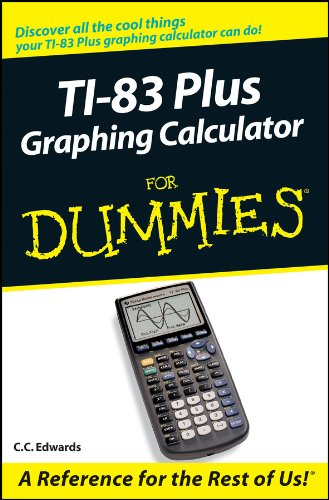 TI-83 Plus Graphing Calculator For Dummies eBook: C  C