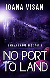 No Port to Land (Law and Crucible Saga Book 1) (English Edition)