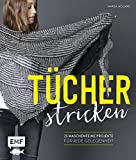 Tücher stricken: 25 maschenfeine Projekte für jede Gelegenheit - Marisa Nöldeke