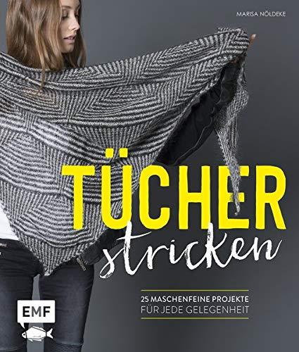 Tücher stricken: 25 maschenfeine Projekte für jede Gelegenheit -