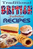 Traditional British Jubilee Recipes.: Mouthwatering recipes for traditional British cakes. puddings. scones and biscuits. 78 recipes in total. by Romsey. Jane ( 2012 ) Paperback