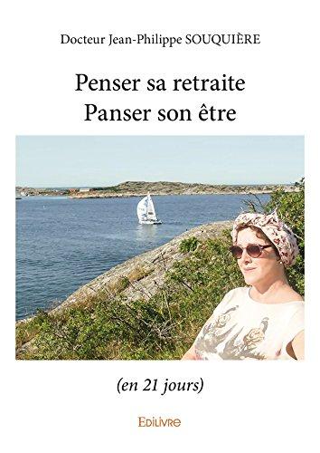 Penser sa retraite /Panser son être: (en 21 jours)