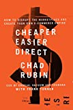 Cheaper Easier Direct: How to Disrupt the Marketplace and Create Your Own E-Commerce Empire