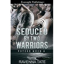 Seduced by Two Warriors (Voyeur Moon Book 4)