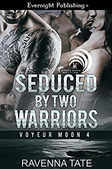 Seduced by Two Warriors (Voyeur Moon Book 4) by [Tate, Ravenna]