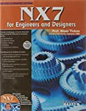 NX7: for Engineers and Designers