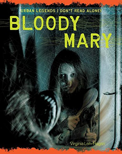 Bloody Mary (Urban Legends: Don't Read Alone!)
