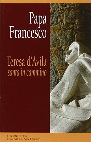 Teresa d'Avila, santa in cammino