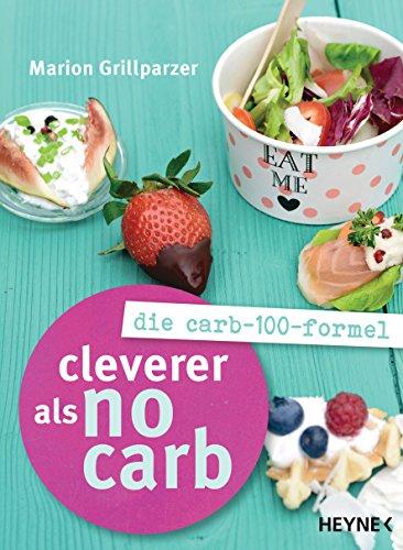 100% Vegetarisch Formel (Cleverer als No Carb: Die Carb-100-Formel)