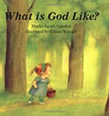 What is God Like? by Marie-Agnes Gaudrat (1998-07-01)