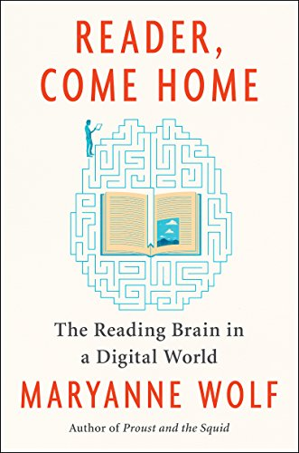 Reader, Come Home: The Reading Brain in a Digital World por Maryanne Wolf