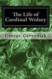 ISBN: 1545075867 - The Life of Cardinal Wolsey