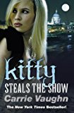 Kitty Steals the Show (Kitty Norville Book 10)