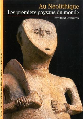 Au Néolithique : Les Premiers Paysans du monde
