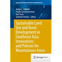 Sustainable Land Use and Rural Development in Southeast Asia: Innovations and Policies for Mountainous Areas (Springer Environmental Science and Engineering)
