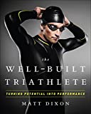 Well-Built Triathlete: Turning Potential into Performance