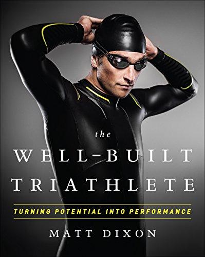 The Well-Built Triathlete: Turning Potential into Performance (English Edition) por Matt Dixon