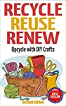 Recycle, Renew, Reuse and Upcycle!Learn How To Turn Your Trash Into Treasure!2nd Edition!#1 BEST SELLER in Decorating and Decorating Design!Do you ever wonder what to do with all that stuff just sitting around the house or piled in the garage?  You h...