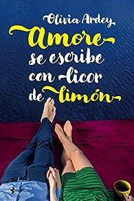 Amore se escribe con licor de limón par Ardey Olivia