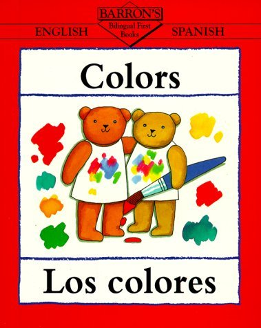 Colors/Los Colores (Bilingual First Books) (Spanish Edition) by Clare Beaton (1997-03-01)