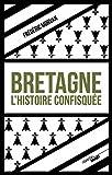 Bretagne, l'histoire confisquée