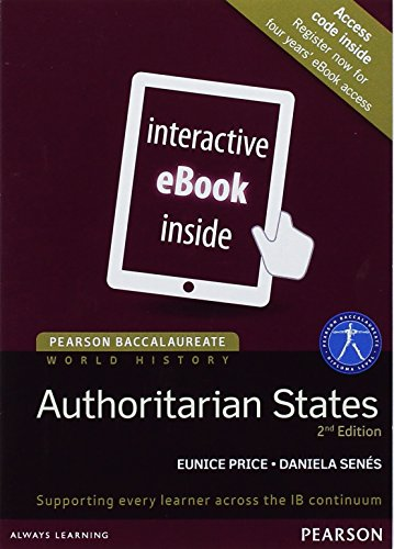 Pearson Baccalaureate History: Authoritarian states 2nd edition eText (Pearson International Baccalaureate Diploma: International Editions)