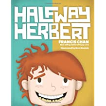 [ Halfway Herbert ] By Chan, Francis (Author) [ Sep - 2010 ] [ Hardcover ]