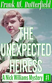 The Unexpected Heiress (A Nick Williams Mystery Book 1) (English Edition) van [Butterfield, Frank W.]