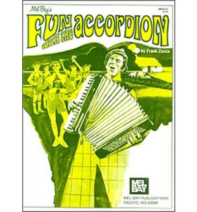 [(Mel Bay's Fun with the Accordion )] [Author: Frank Zucco] [May-1975]