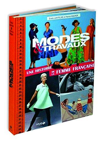 Modes et travaux, une histoire de la fem...